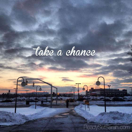 Take a chance. Photo by ReadySetSarah